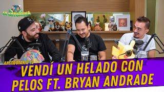 Anecdotario 19 - Vendí un helado con pelos Ft. Bryan Andrade