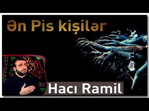 Ən Pis kişilər - Hacı Ramil