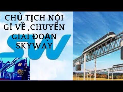 Chủ Tịch Skyway Nói Gì Về Chuyển Giai Đoạn
