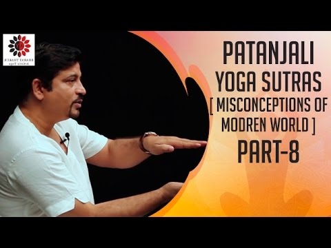 Yoga Sutras of Patanjali | Misconceptions of the Modern World | Part 8 | Bharat Thakur Artistic Yoga
