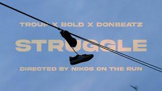 TROUF x BOLD x DONBEATZ - Struggle (Official Music Video)