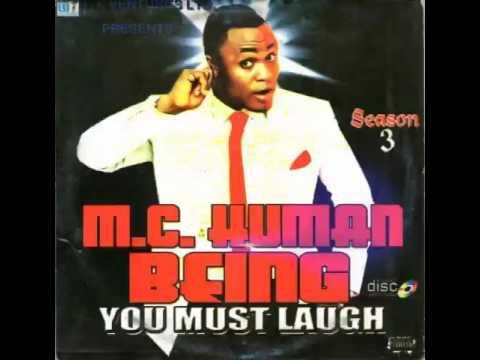 Mc Human Being - You Must Laugh Season 3 Pt 2 (My Belle oooo)