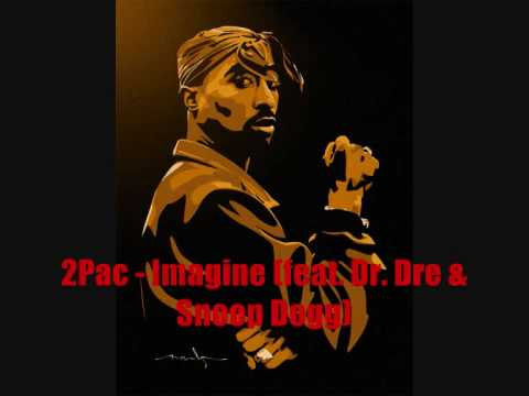 2Pac - Imagine (feat. Dr. Dre & Snoop Dogg)