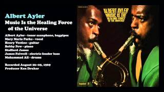 Albert Ayler - Music Is the Healing Force of the Universe (1969)