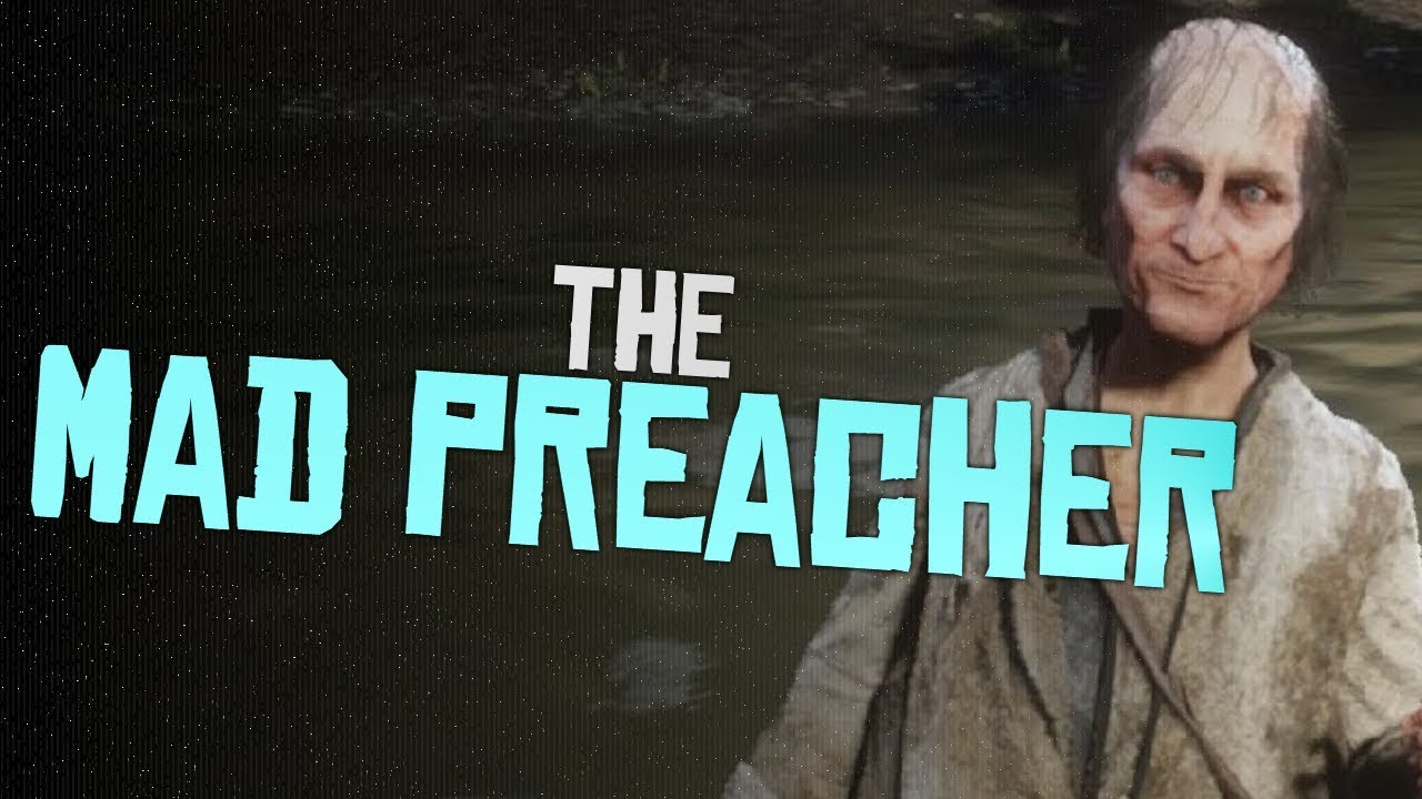 Download Who is the Mad Preacher? - Red Dead Redemption 2