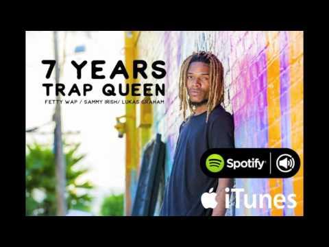 7 YEARS / TRAP QUEEN (MASHUP) Fetty Wap & Lukas Graham