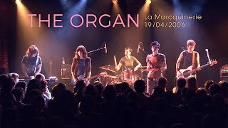 The Organ live at La Maroquinerie 2006