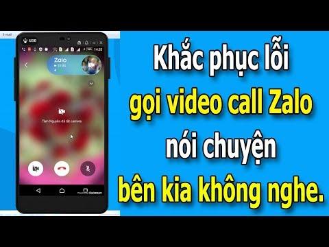 Hướng dẫn khắc phục lỗi khi gọi Video Call Zalo: Bên đây nói nhưng bên kia không nghe được gì hết