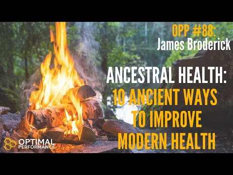 Ancestral Health: 10 Ways to Improve Health Through Ancestral Wisdom with James Broderick