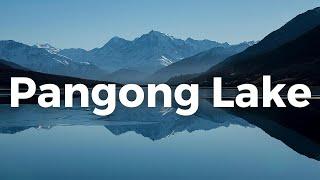 PANGONG LAKE : Beauty at its Best