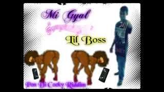 Lil Boss - MI GYAL (Pon Di Cocky Riddim) 2013