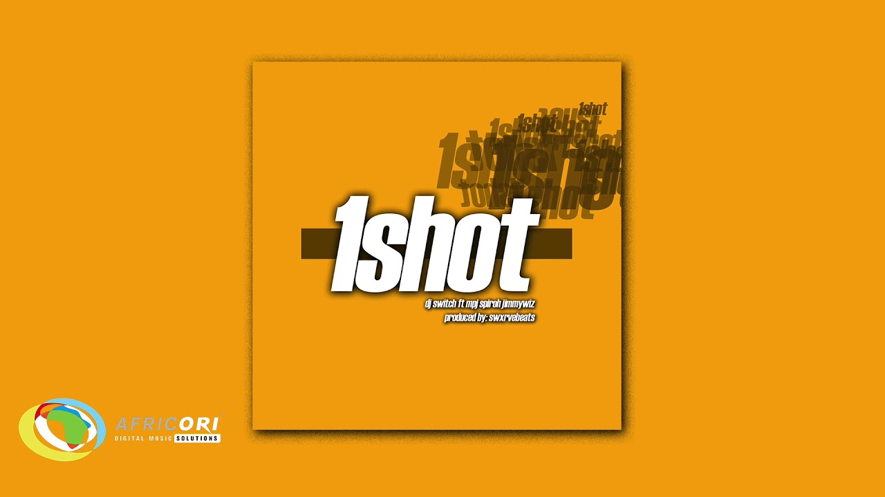 Download DJ Switch - 1Shot [Feat. Mpj, Spiroh and JimmyWiz] (Official Audio)
