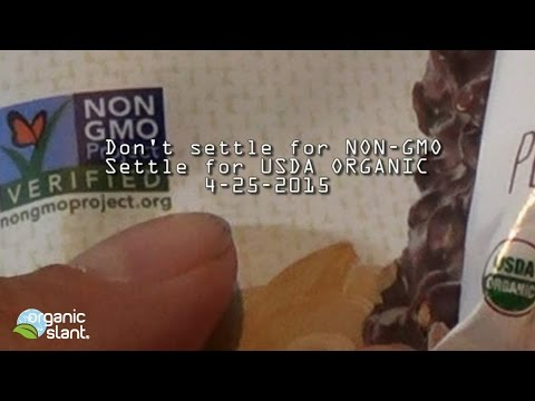 Don't settle for NON-GMO Project Verified - Settle for USDA ORGANIC 4/25/2015 | Organic Slant