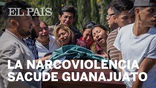 La NARCOVIOLENCIA golpea al Estado mexicano de GUANAJUATO