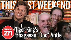 Tiger King's Bhagavan 'Doc' Antle | This Past Weekend w/ Theo Von #271