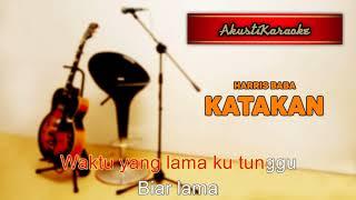 Harris Baba - Katakan ( Karaoke Versi Akustik )