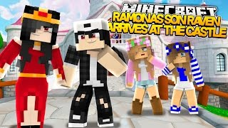 ramonas son raven arrives at the castle minecraft royal family wlittlekellyandcarly roleplay