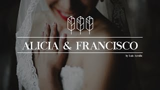 Alicia + Francisco // Wedding Highlights //2017 // Luis Arrullo