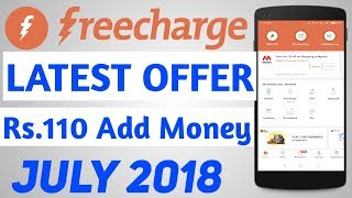 Freerecharge July 2018 Offer : Rs 110 Add Money 100% Cashback Offer : Paytm Offer today Freecharge