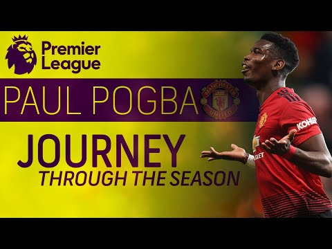 Paul Pogba's journey through 2018-2019 season with Man United | Premier League | NBC Sports