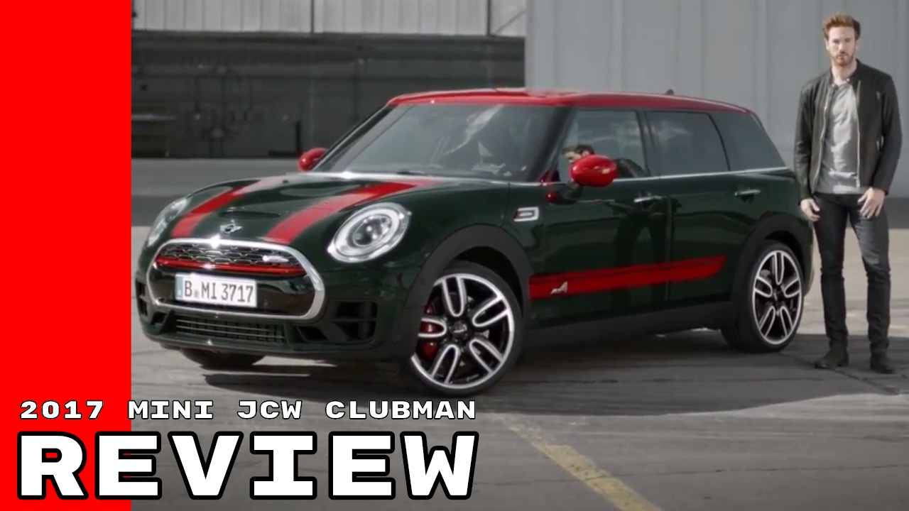 2017 Mini John Cooper Works Clubman Review