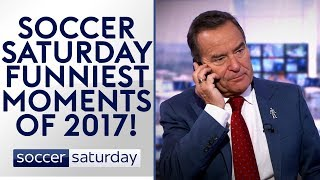 Soccer Saturday's Funniest Moments of 2017! 😂