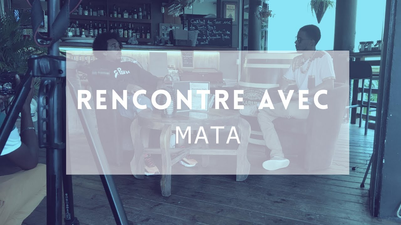 RENCONTRE AVEC : MATA