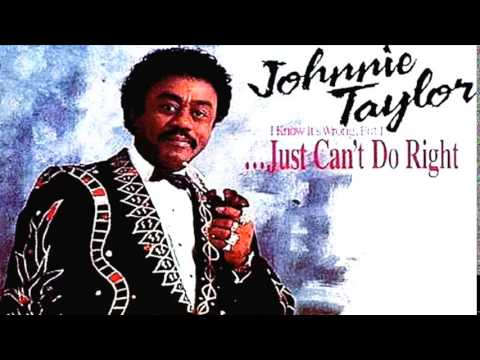 Johnnie Taylor - Only My Woman Can