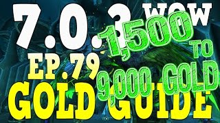 WoW Gold Farming 7.0.3 - Gold Guide Series Ep.79 - 1k-9k Raw/AH Gold Farming - Legion