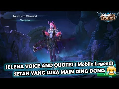 SELENA VOICE AND QUOTES | Mobile Legends