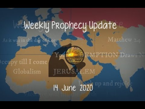 Weekly Prophecy Update 06-14-2020 from YouTube · Duration:  13 minutes 4 seconds