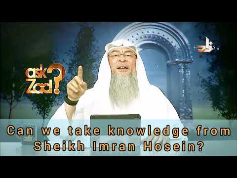 Can we take knowledge from Sheikh Imran Hosein? - Assim al hakeem