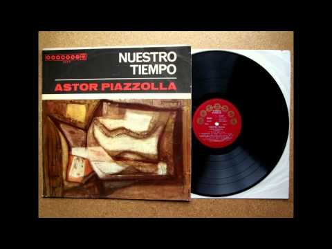 Astor Piazzolla - Nuestro tiempo (1962) Album completo