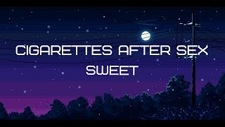Cigarettes After Sex - Sweet (LYRICS)