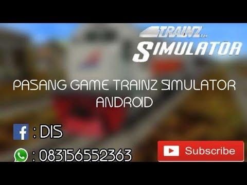 Tutorial Memasang Game Trainz Simulator Android