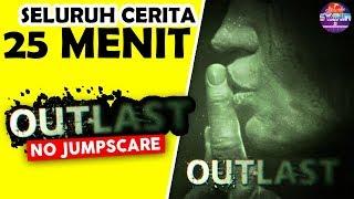 Seluruh Alur Cerita Outlast + DLC Whistleblower - Sejarah Outlast 1 Game Horror Terbaik NO JUMPSCARE
