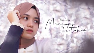 Hanin Dhiya - Mengapa Bertahan (Official Lyric Video)