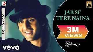 Jab Se Tere Naina Audio Song - Saawariya|Ranbir Kapoor,Sonam Kapoor|Shaan|Sameer Anjaan