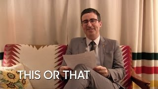 This or That: John Oliver