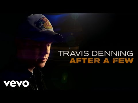Travis Denning - After A Few (Audio)