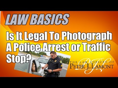 Is It Illegal to Photograph a Police Officer at a Traffic Stop or Arrest?