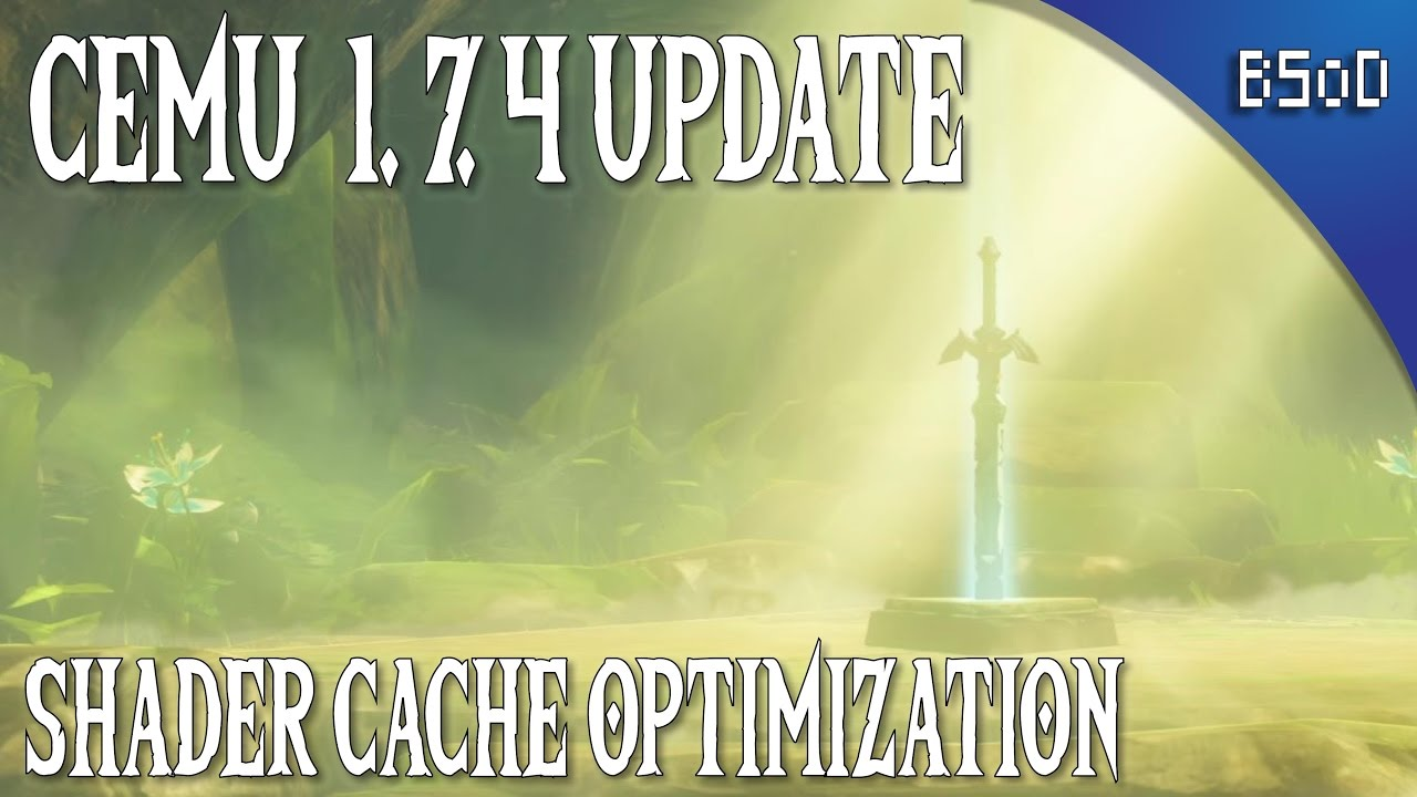Cemu 1 7 4 | Shader Cache Optimization Guide