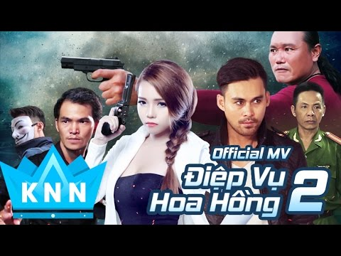 Phim ca nhạc, hành động 2016: Điệp vụ hoa hồng 2 Full HD- Kim Ny Ngọc,Lâm Minh Thắng