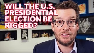 Will the U.S. Presidential Election Be Rigged?