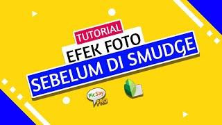 TUTORIAL EFEK FOTO SEBELUM DI SMUDGE APK PICSAY PRO DAN SNAPSEED