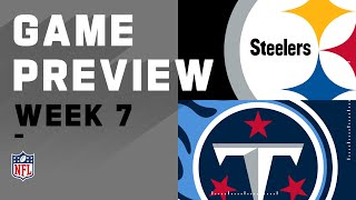 Pittsburgh Steelers vs. Tennessee Titans | NFL Week 7 Game Preview