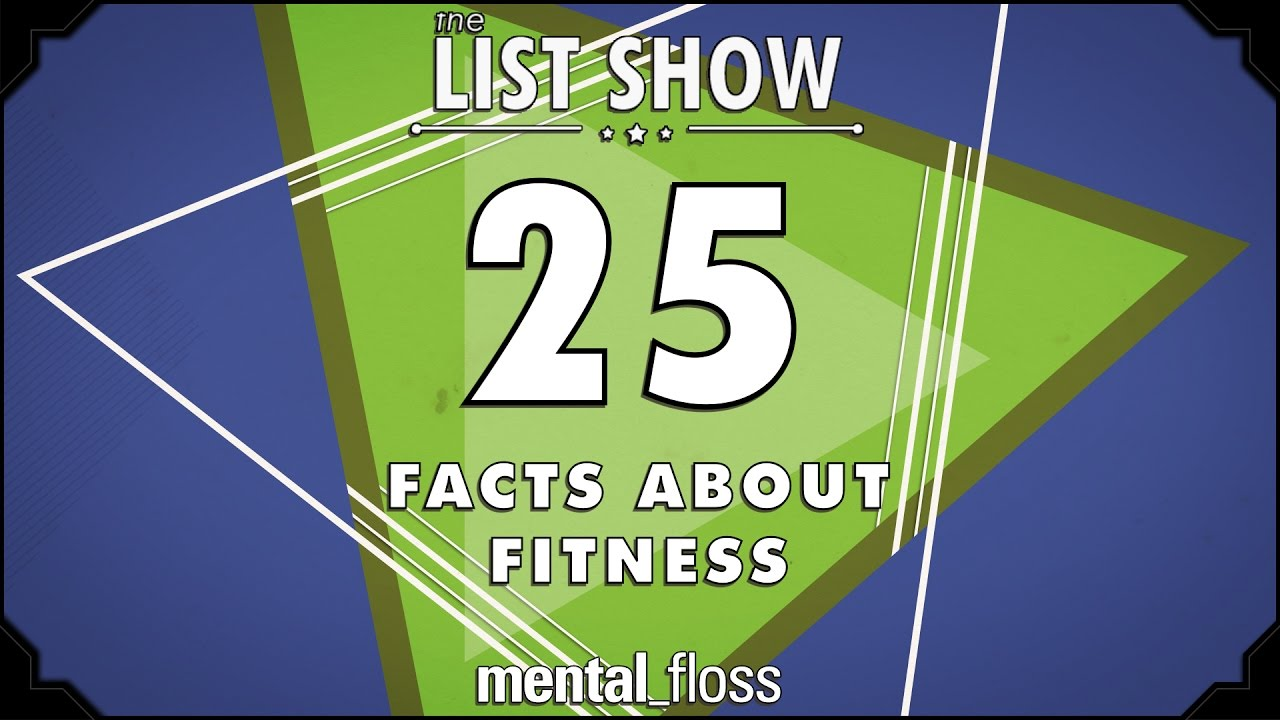 25-facts-about-fitness-mental-floss-list-show-ep-501