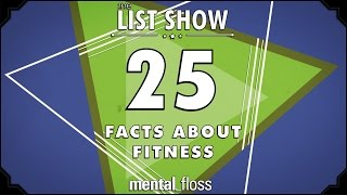 Repeat youtube video 25 Facts about Fitness - mental_floss List Show Ep. 501