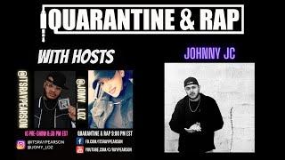 Quarantine & Rap S2:EP5 - Johnny JC