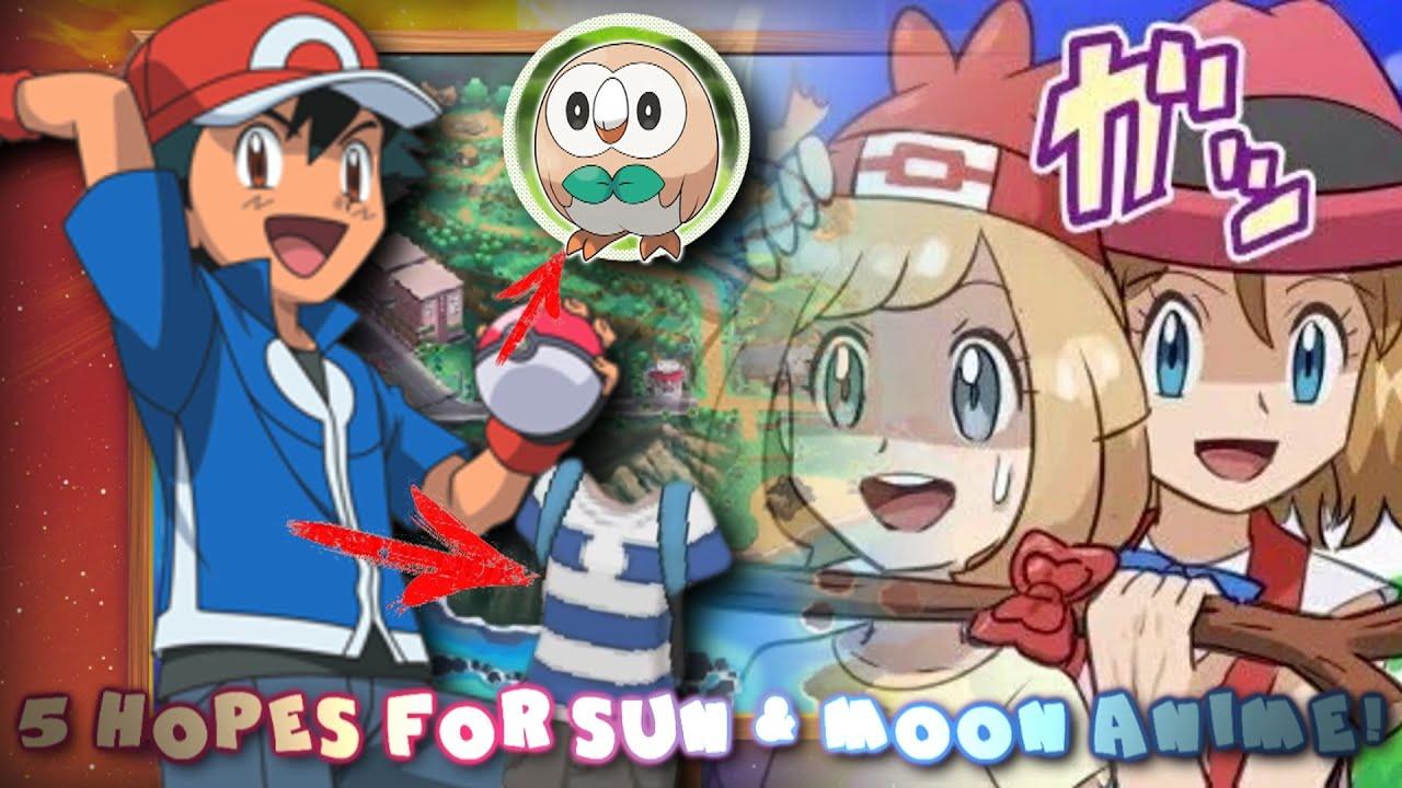 ☆top 5 hopes for the pokemon sun & moon anime!☆ - youtube